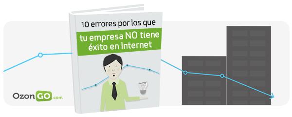 10 errores por los que tu empresa NO tiene éxito en Internet